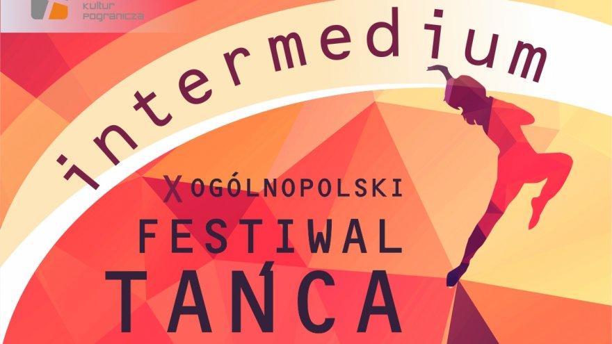 X Ogólnopolski Festiwal Tańca INTERMEDIUM