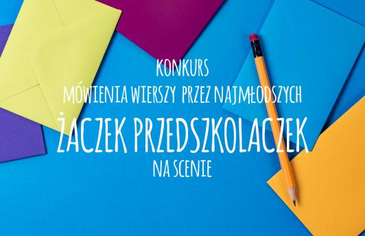 """""""Żaczek Przedszkolaczek na scenie""""  - wyniki konkursu"""