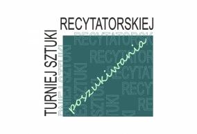 """TURNIEJ SZTUKI RECYTATORSKIEJ """"POSZUKIWANIA"""""""