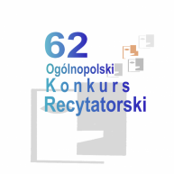 62 Ogólnopolski Konkurs Recytatorski