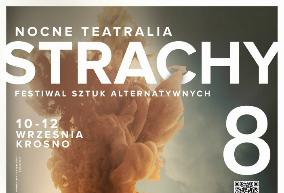 8. Międzynarodowy Festiwal Sztuk Alternatywnych - Nocne Teatralia Strachy
