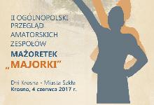 """II Ogólnopolski Przegląd Amatorskich Zespołów Mażoretek """"MAJORKI"""" - kolejność prezentacji"""