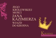 Jego Królewskiej Mości Jana Kazimierza wjazd do Krosna