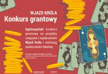 WJAZD KRÓLA - KONKURS GRANTOWY