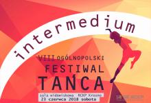 VIII Ogólnopolski Festiwal Tańca INTERMEDIUM
