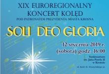 XIX Euroregionalny Koncert Kolęd pod patronatem Prezydenta Miasta Krosna SOLI DEO GLORIA
