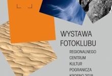 Regionalne Centrum Kultur Pogranicza w Krośnie i Fotoklub RCKP Krosno zapraszają na wernisaż wystawy fotografii 23 stycznia 2019