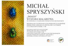 """""""Imago"""" wystawa malarstwa Michała Spryszyńskiego"""
