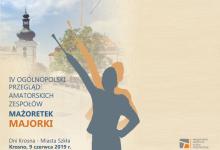 """IV Ogólnopolski Przegląd Amatorskich Zespołów Mażoretek """"MAJORKI"""" - program"""
