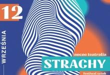 Festiwal Sztuk Alternatywnych Nocne Teatralia Strachy na Kolejowej 1