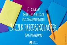 ŻACZEK – PRZEDSZKOLACZEK #zostańwdomu - 16 konkurs mówienia wierszy przez najmłodszych